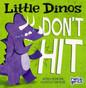 Z/CASE OF 120 - Little Dinos Don't Hit (Paperback)