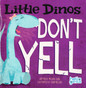Z/CASE OF 120 - Little Dinos Don't YELL (Paperback)