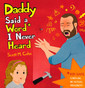 Daddy Said a Word I Never Heard (Hardcover)