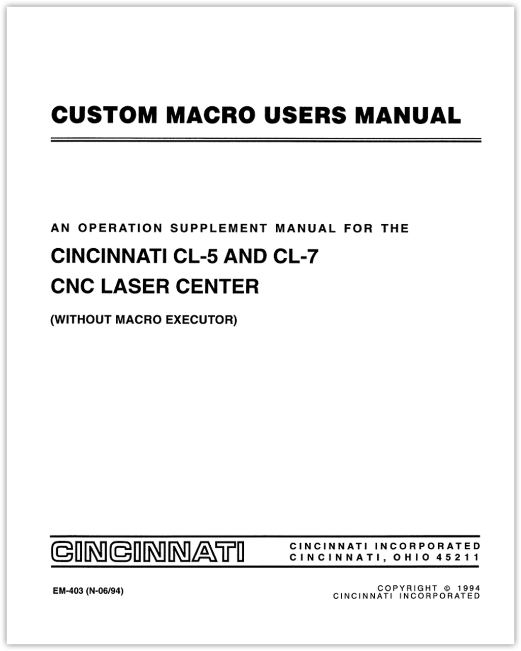 EM-403 (N-06-94) Custom Macro Users Manual for CL-5 and CL-7 CNC Laser Centers (Without Macro Executor) Operation Supplement Manual