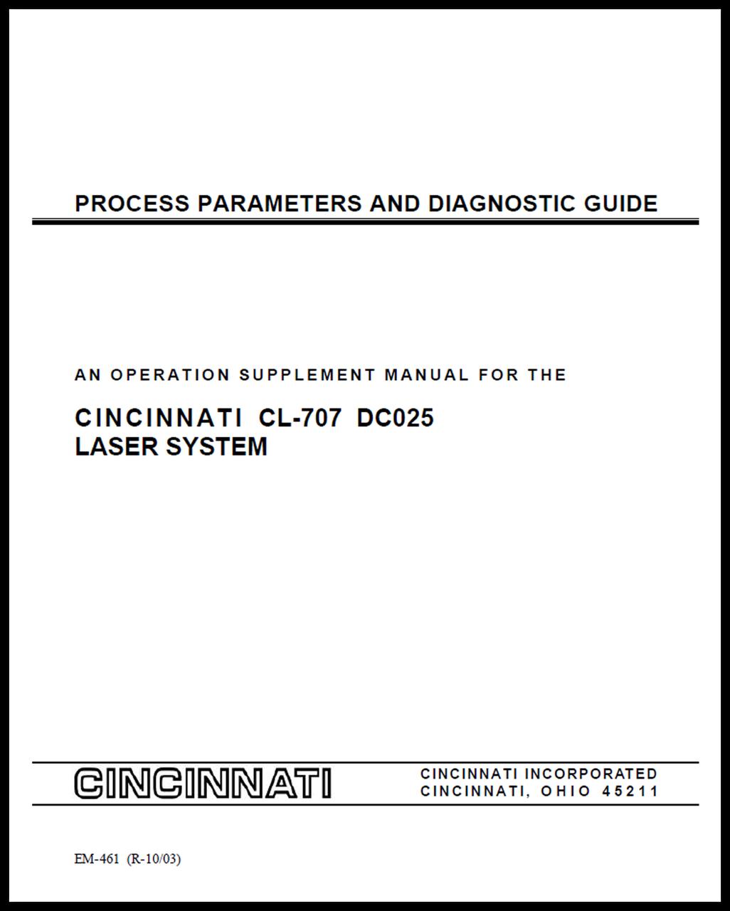 EM-461 (R-10-03)  Process Parameters & Diagnostics Guide - An Operation Supplement Manual for the CINCINNATI CL-707 DC025 Laser System
