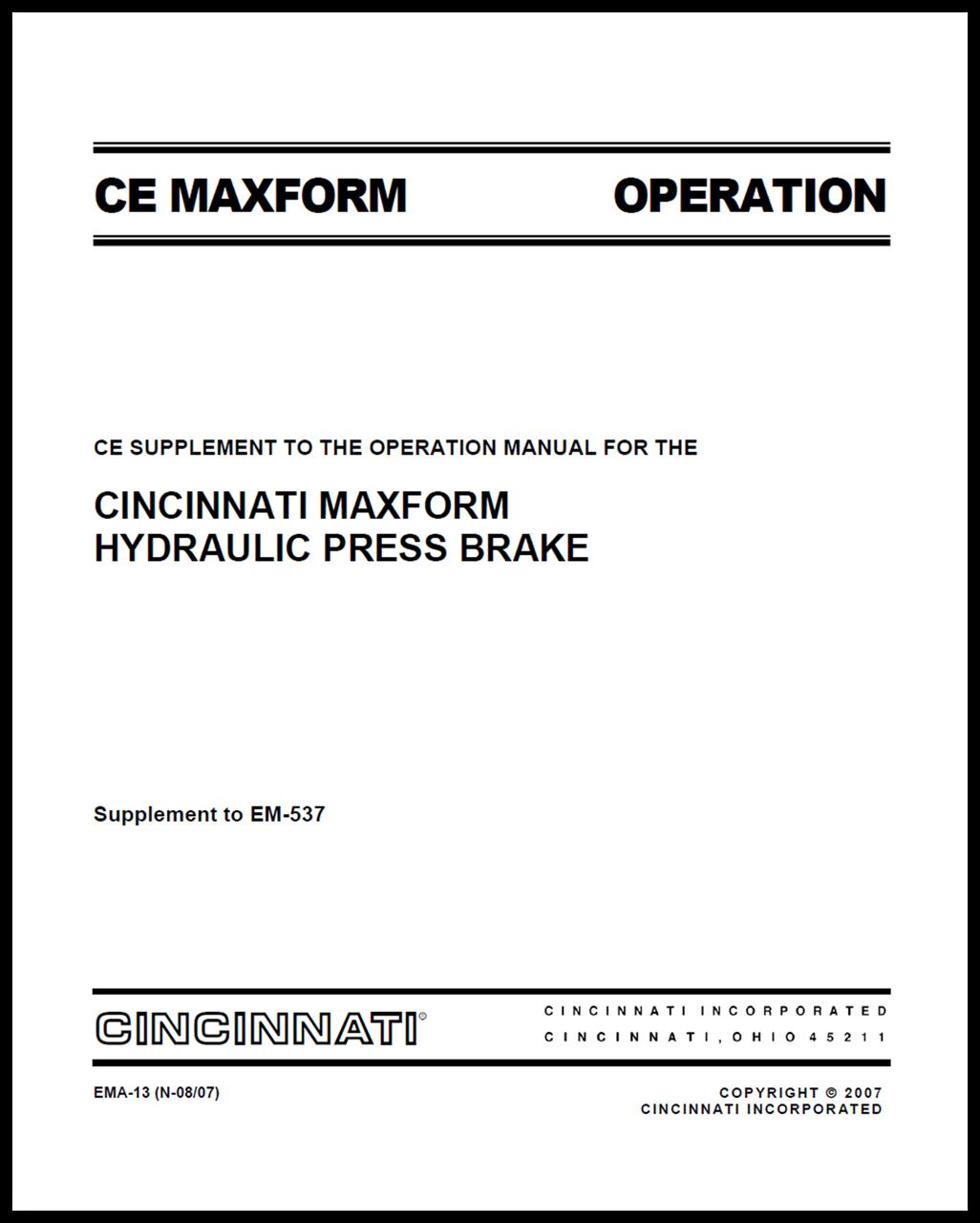 EMA-13 (N-08-07) CE SUPPLEMENT TO THE OPERATION MANUAL FOR THE CINCINNATI MAXFORM HYDRAULIC PRESS BRAKE EM-537