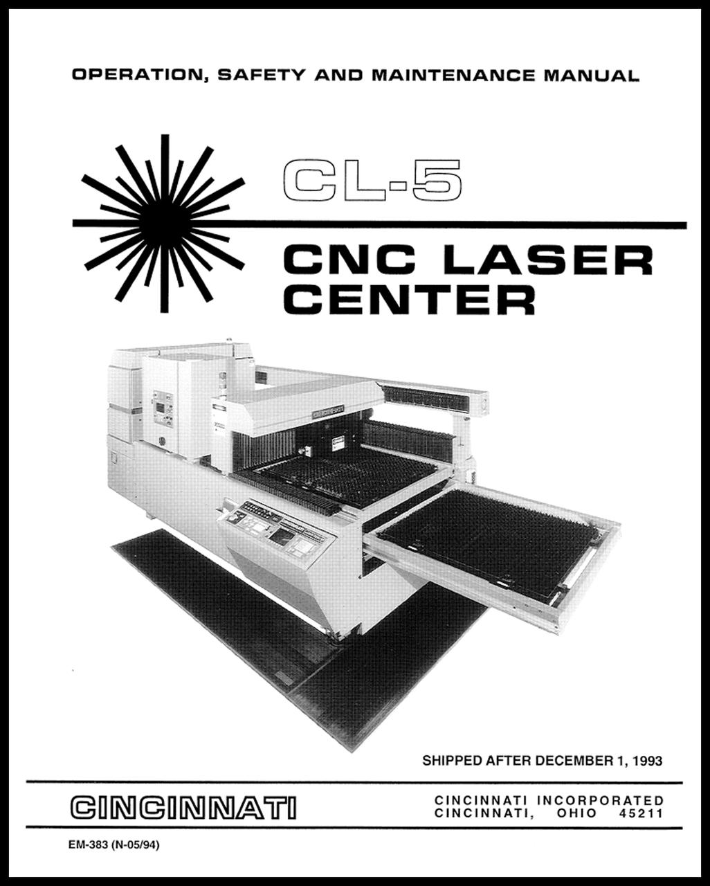 EM-383 (N-05-94) CL-5 CNC Laser Center Operation, Safety and Maintenance Manual Shipped After December 1, 1993