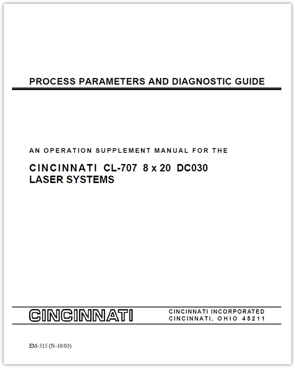 EM-515 (N-10-03) Process Parameters and Diagnostic Guide - An Operation Supplement Manual for the CINCINNATI CL-707 8x20 DC030 Laser Systems
