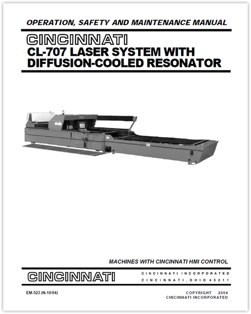 EM-523 (N-10-04) CL-707 Laser System with Diffusion-Cooled Resonator - Machines with CINCINNATI HMI Control - Operation, Safety and Maintenance Manual