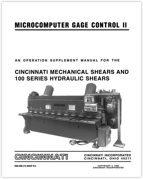 EM-288 (13 MAR 91) Microcomputer Gage Control II Operation Supplement Manual for the CINCINNATI Mechanical Shears and 100 Series