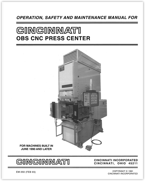 EM-350 (FEB 93) OBS CNC Press Center Operation, Safety and Maintenance Manual for Machines Built in June 1990 and Later