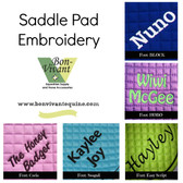 So many colors and styles to choose from.  Bon-Vivant is your source for Saddle Pad Embroidery and Monogramming.