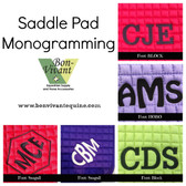 So many colors and styles to choose from.  Bon-Vivant is your source for Saddle Pad Monogramming.