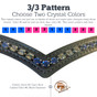 4.3/3 Patterrn:  Choose two crystal colors.  Each color will be evenly laid out in sets of three's with the custom browband
