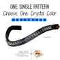 1.1-Single Row Pattern:  Choose one crystal color that is special/unique to you.  A timeless design allowing you to get a browband in your favorite color.