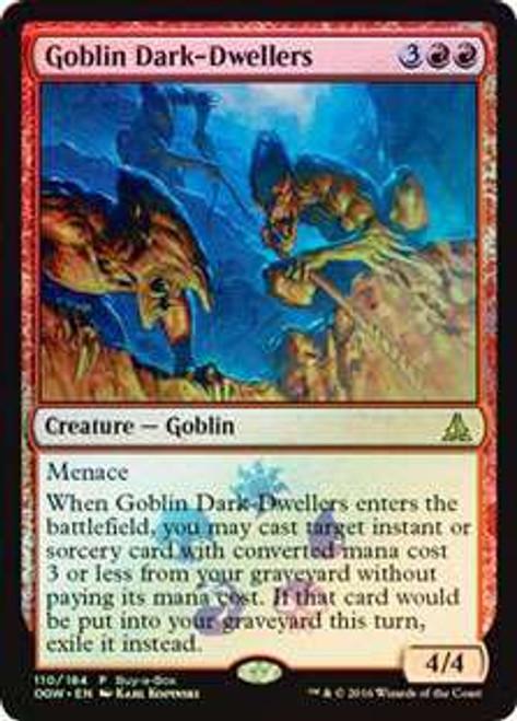 MtG Oath of the Gatewatch Promo Goblin Dark-Dwellers [Buy-a-Box Promo]