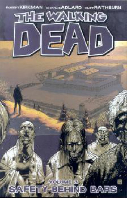 Image Comics The Walking Dead Volume 3 Trade Paperback [Safety Behind Bars]