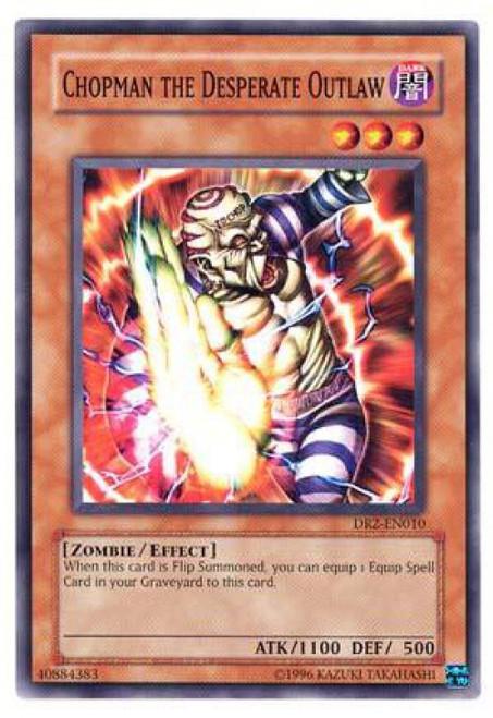 YuGiOh Dark Revelation 2 Common Chopman the Desperate Outlaw DR2-EN010