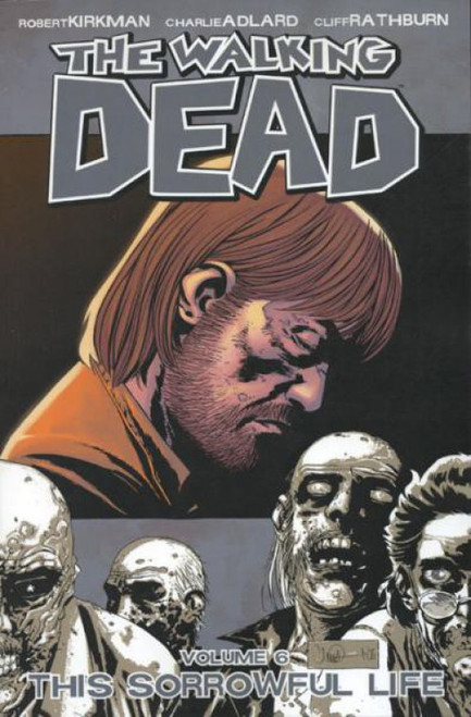 Image Comics The Walking Dead Volume 6 Trade Paperback [Sorrowful Life]