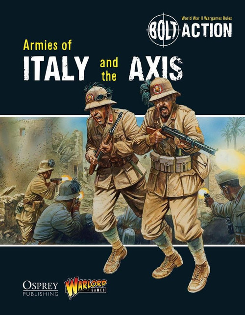 Bolt Action WWII Wargame Armies of Italy and the Axis Book