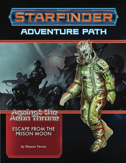 Starfinder Adventure Path Against the Aeon Throne 2 Escape From the Prison Moon Roleplaying Game