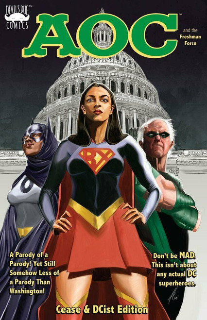 Devils Due / First Comics Alexandria Ocasio-Cortez & The Freshmen Force Limited to 500 Comic Book [Cease & DCist Edition]