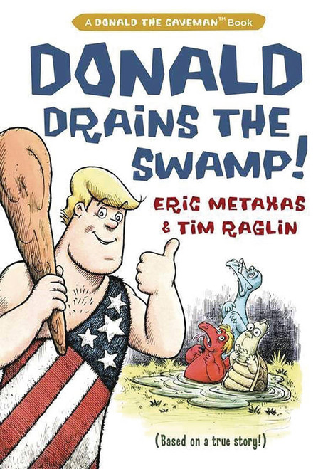 Regnery Publishing Donald the Caveman Donald Drains the Swamp Hardcover Comic Book