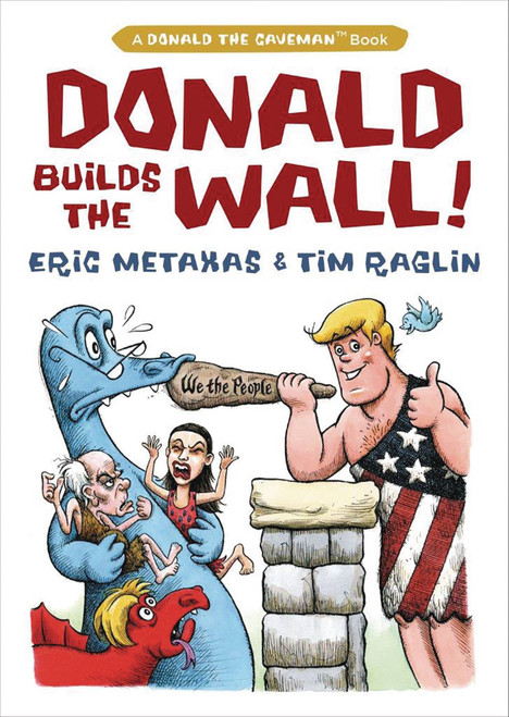 Regnery Publishing Donald the Caveman Donald Drains Builds the Wall Hardcover Comic Book