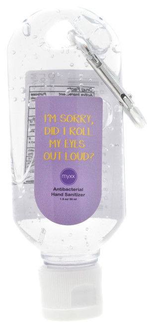 Myxx I'm Sorry, Did I Roll My Eyes Out Loud? Antibacterial Hand Sanitizer [2 Ounces]