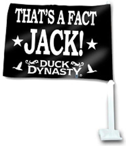 "Duck Dynasty ""That's a Fact Jack!"" Car Flag"