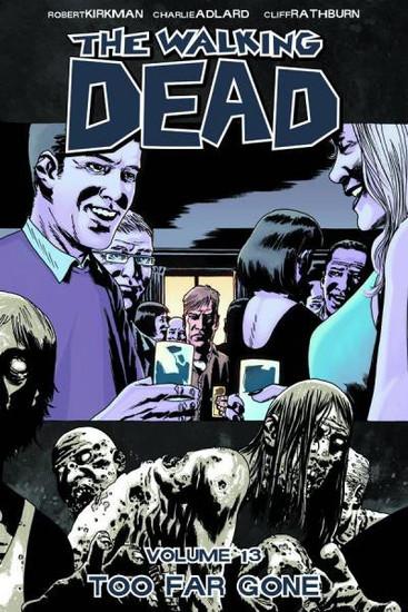 Image Comics The Walking Dead Volume 13 Trade Paperback [Too Far Gone]