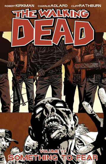 Image Comics The Walking Dead Volume 17 Trade Paperback [Something to Fear]