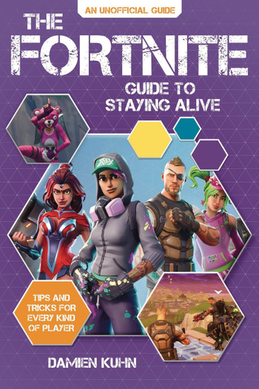 Fortnite Guide To Staying Alive Unofficial Guide Book [Tips & Tricks]