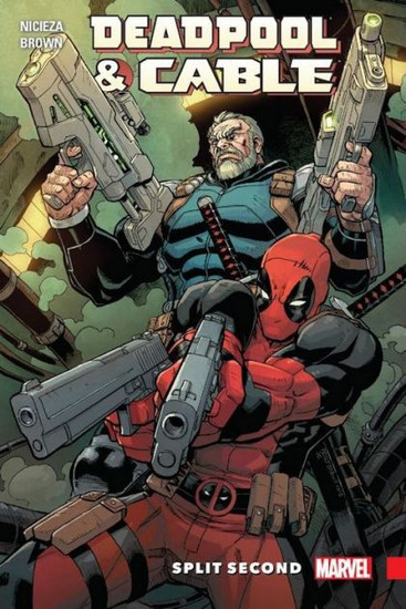 Marvel Deadpool & Cable Split Second Trade Paperback