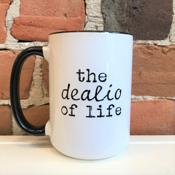 Funny Mugs The Dealio of Life (White Inside)