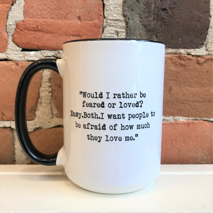 Funny Mugs The Office Would I Rather Be Feared or Loved?