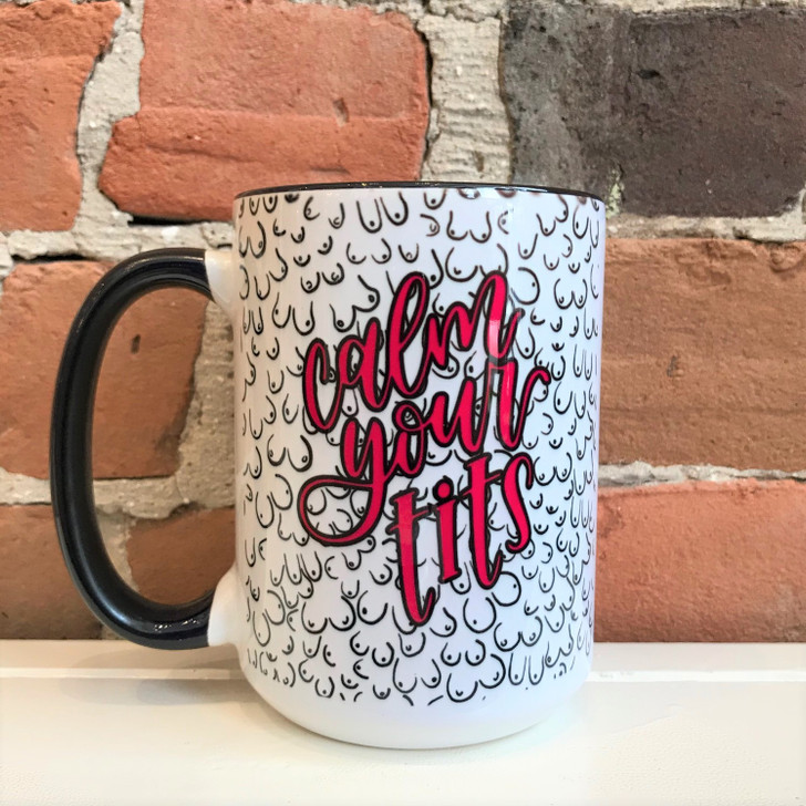 Funny Mugs Calm Your Tits