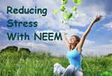 Stress, Anxiety and how Neem can help