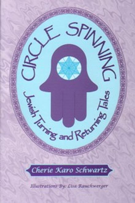 Circle Spinning: Jewish Turning and Returning Tales