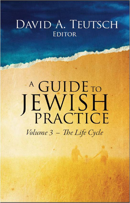 A Guide to Jewish Practice: Volume 3-Life Cycle
