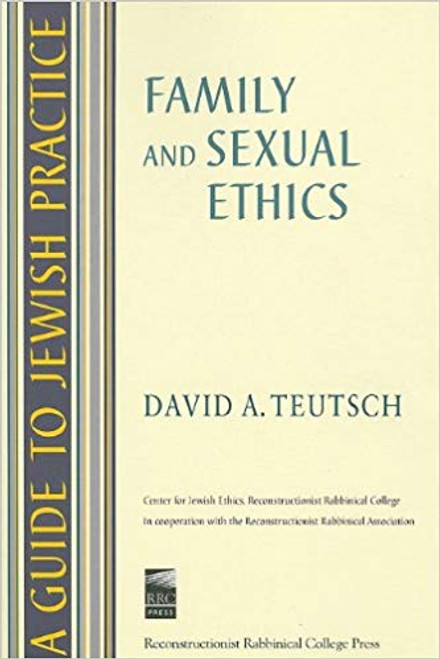 A Guide to Jewish Practice: Family & Sexual Ethics