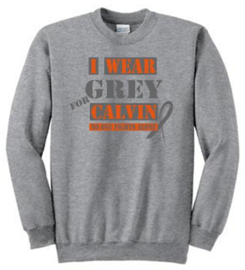 I Wear Grey for Calvin Sweatshirt