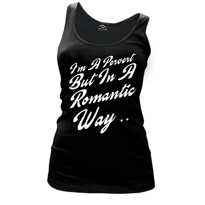Women'S I'M A Pervert But In A Romantic Way - Tank Top