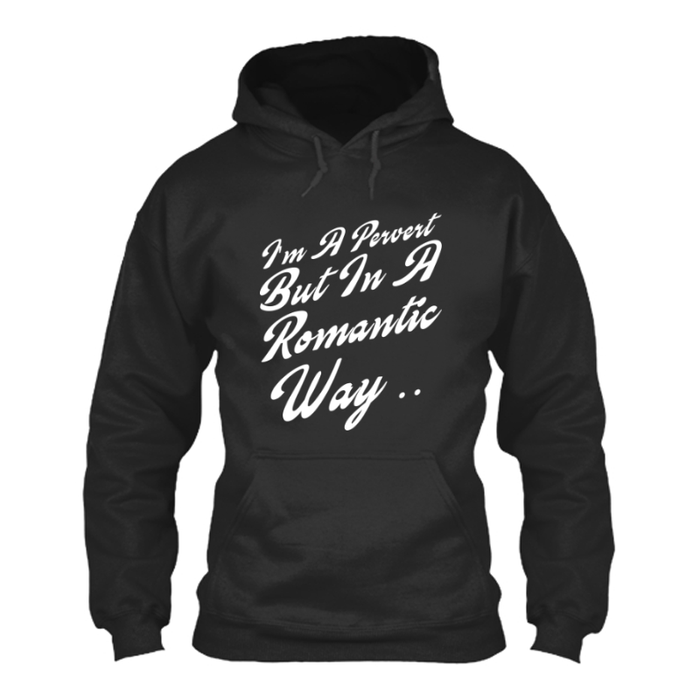 Women'S I'M A Pervert But In A Romantic Way - Hoodie