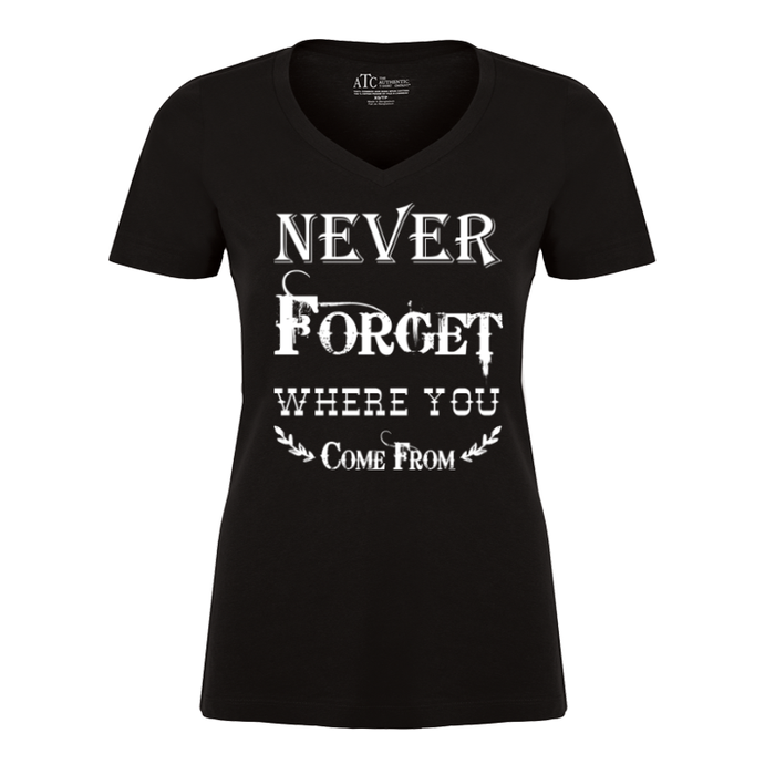 Women's Never Forget Where You Come From - Tshirt