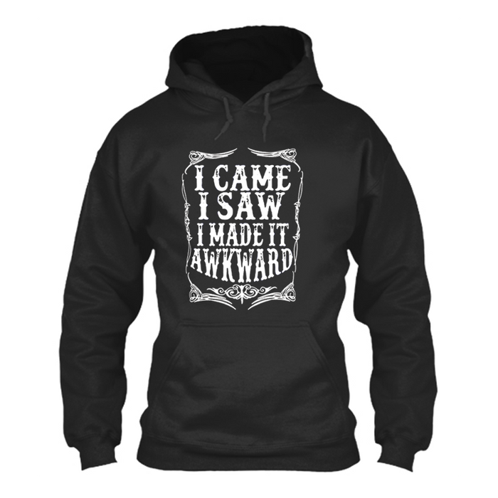 Women'S I Came I Saw I Made It Awkward - Hoodie