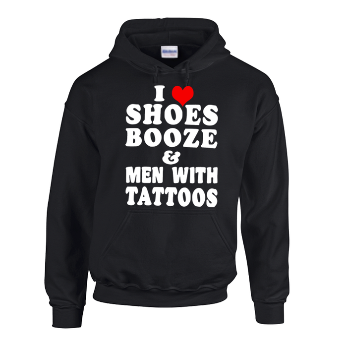 Women'S I Love Shoes Booze And Men With Tattoos - Hoodie