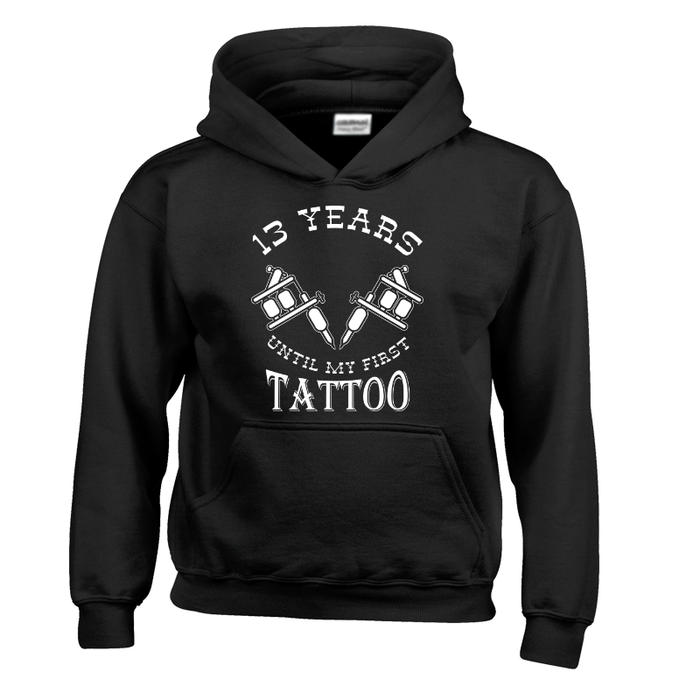Kids 13 Years Until My First Tattoo - Hoodie