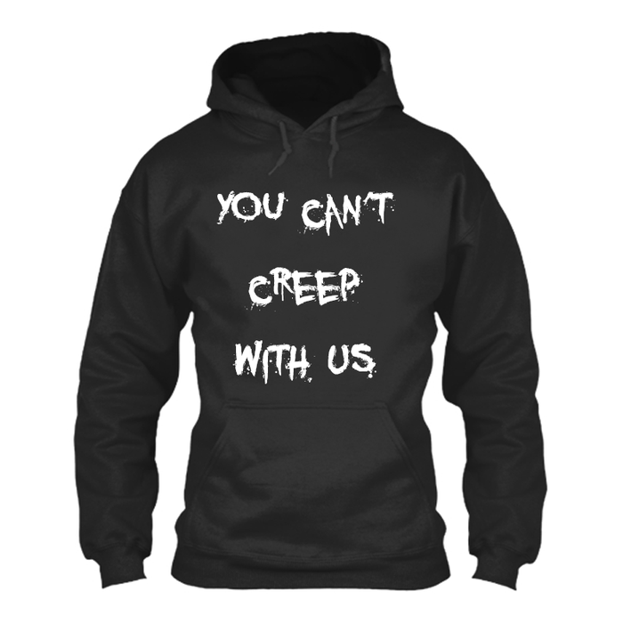Women's You Can'T Creep With Us (Halloween) - Hoodie