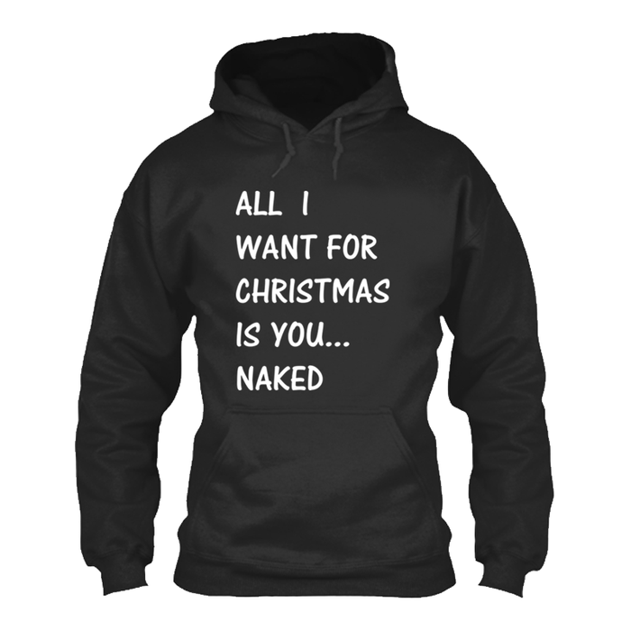 Women's All  I Want For Christmas Is You Naked - Hoodie