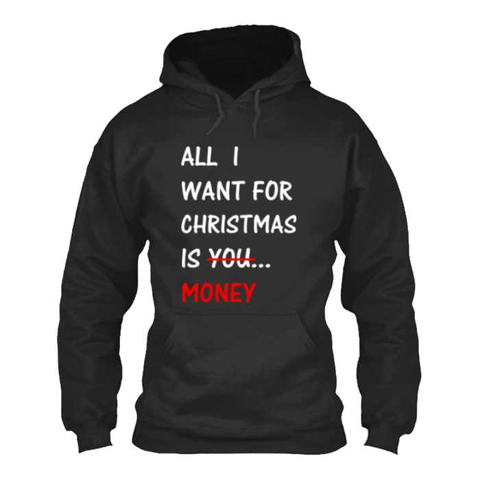 Women'S All  I  Want For  Christmas  Is You  Money - Hoodie