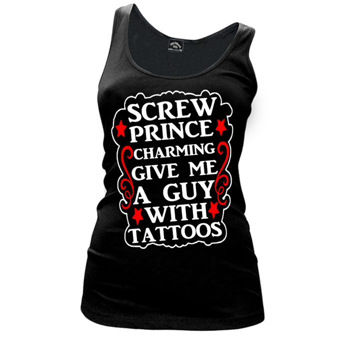 Women'S Screw Prince Charming Give Me A Guy With Tattoos - Tank Top