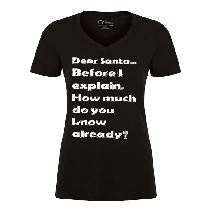 Women'S Dear Santa... Before I Explain.  How Much  Do You  Know Already? - Tshirt