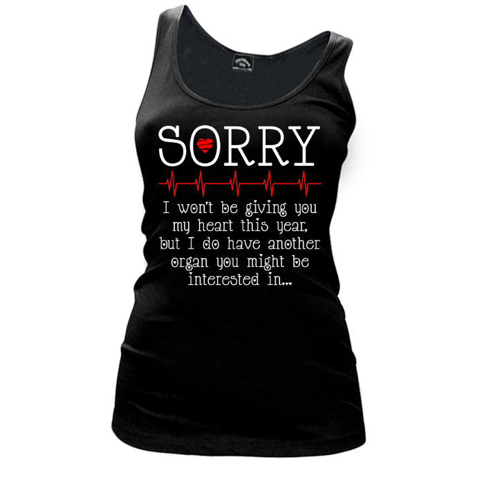 Women'S Sorry I Won'T Be Giving You My Heart This Year, But I Do Have Another Organ You Might Be Interested In - Tank Top